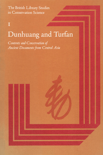 Dunhuang and Turfan: Contents and Conservation of Ancient Documents from Central Asia