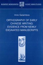 Orthography of Early Chinese Writing: Evidence from Newly Excavated Manuscripts
